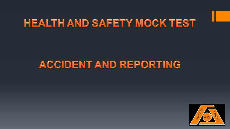 CSCS – Accident and Reporting – Health and Safety Mock Test Questions Part 01