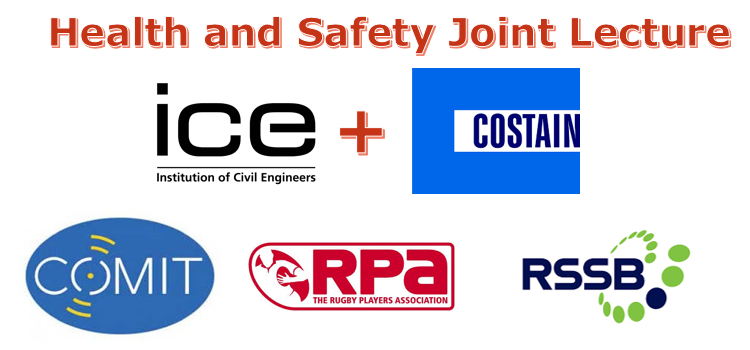 Joint ICE and Costain Health and Safety Lecture