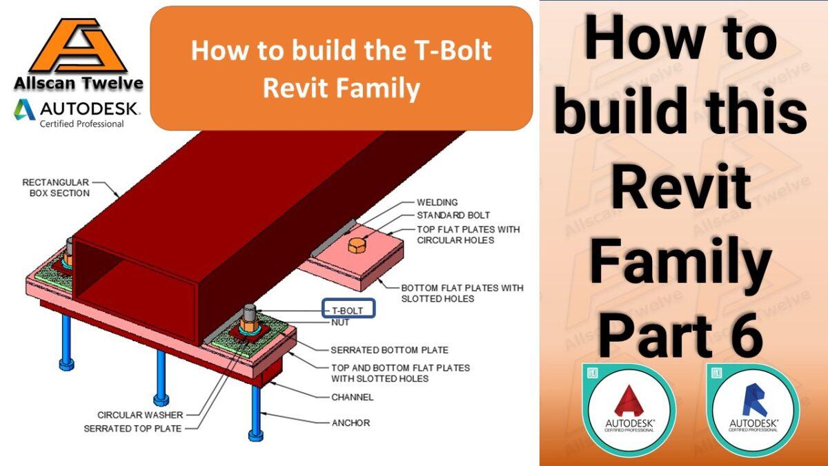 How to build a Revit Family – Part 6 / How to build the parametric T-bolt Revit Family